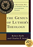 The Genius of Luthers Theology: A Wittenberg Way of Thinking for the Contemporary Church