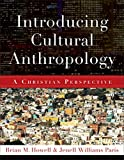 Introducing Cultural Anthropology: A Christian Perspective book cover