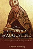 The Theology of Augustine; An Introduction to His Most Important Works book cover