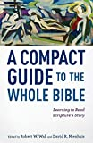 A Compact Guide to the Whole Bible: Learning to Read Scripture's Story