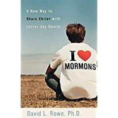 Book Review:  I Love Mormons:  A New Way to Share Christ with Latter-day Saints