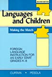 Languages and Children: Making the Match: Foreign Language Instruction for an Early Start Grades K-8