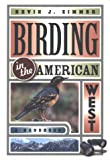 Birding in the American West: A Handbook