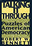 Talking it through : puzzles of American democracy