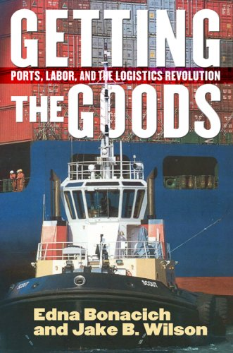 Cover of Getting the Goods: Ports, Labor, and the Logistics Revolution