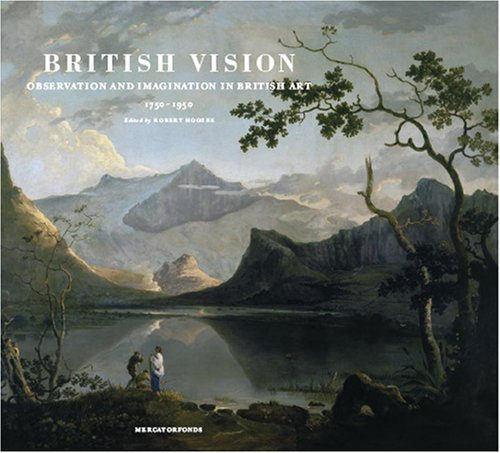 British Vision: Observation and Imagination in British Art, 1750-1950, Hoozee, Robert