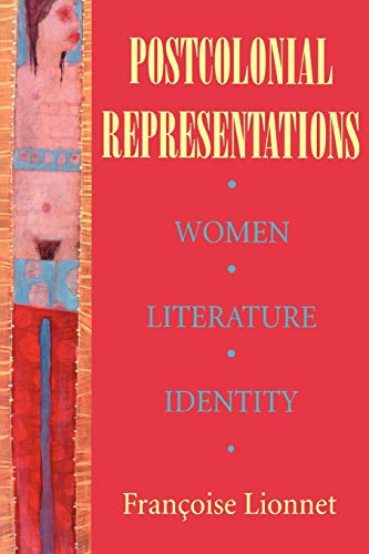 Postcolonial Representations: Women, Literature, Identity (Reading Women Writing), Lionnet, Françoise