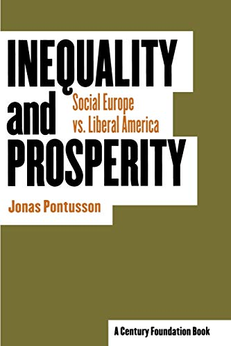 Inequality and Prosperity: Social Europe Vs. Liberal America