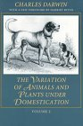 The Variation of Animals and Plants Under Domestication (Foundations of Natural History)