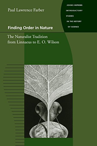 Finding Order in Nature: The Naturalist Tradition from Linnaeus to E. O. Wilson (Johns Hopkins Introductory Studies in the History of Science), Farber, Paul Lawrence