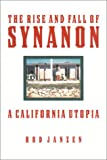 Everything California State Prisons Book: The Rise and Fall of Synanon: A California Utopia