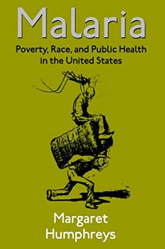 Malaria : Poverty, Race, and Public Health in the United States by Margaret Humphreys (Hardcover - September 1, 2001)