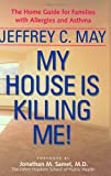 My House Is Killing Me! The Home Guide for Families With Allergies and Asthma - Image