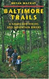 Baltimore Trails: A Comprehensive Guide to Hiking in and Around Baltimore