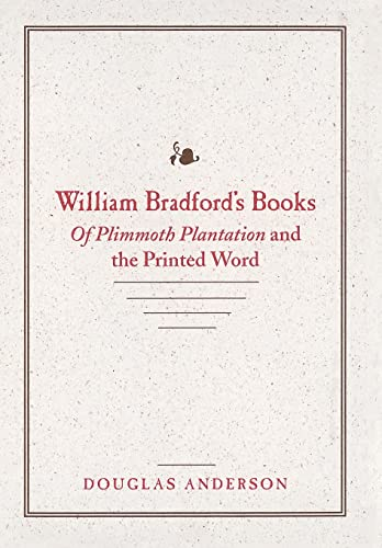 william bradford writings William bradford (1590 – 1657) was a passenger on the mayflower in 1620 literary works bradford wrote of plymouth plantation it was a history.