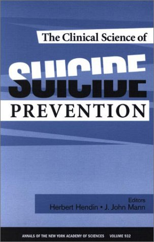 The Clinical Science of Suicide Prevention