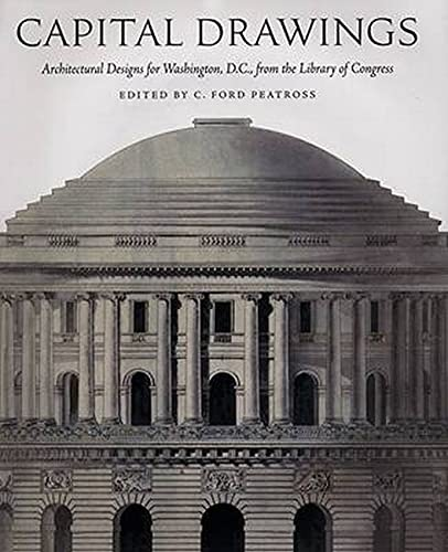 architecture buildings drawings. Capital Drawings: Architectural Designs For Washington, D.C., From The Library Of Congress By C. Ford Peatross Architecture Buildings Drawings
