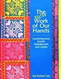 The New Work of Our Hands: Contemporary Jewish Needlework and Quilts