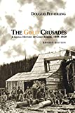 The Gold Crusades: A Social History of the Gold Rushes, 1849-1929