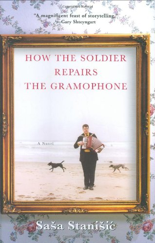 How the Soldier Repairs the Gramophone, Stanisic, Sasa