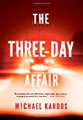The Three Day Affair by Michael Kardos