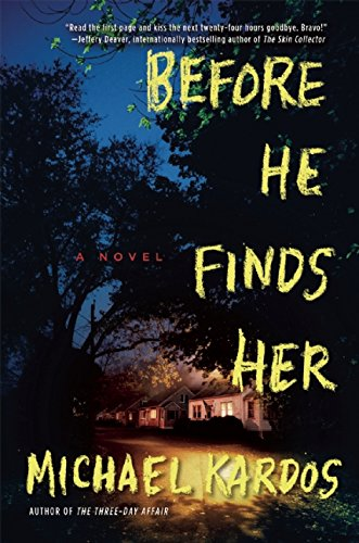 Before he finds her / Michael Kardos.