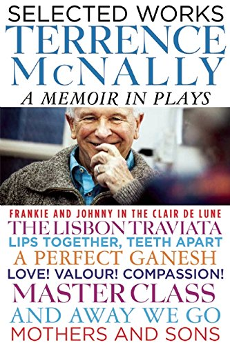 Selected Works: A Memoir in Plays, McNally, Terrence