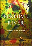 Perfume River: A Novel, Butler, Robert Olen