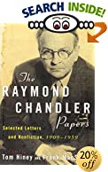 The Raymond Chandler Papers: Selected Letters and Nonfiction 1909-1959 by  Raymond Chandler, et al (Paperback - November 2002)