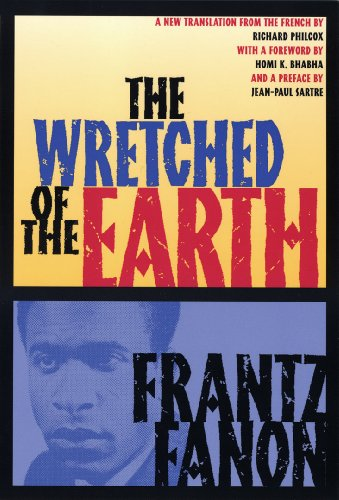 The Wretched of the Earth, by Fanon, F.