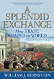Buy A Splendid Exchange: How Trade Shaped the World from Amazon