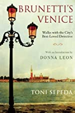 Brunetti's Venice: Walks with the City's Best-Loved Detective by Toni Sepeda and Donna Leon