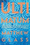 Ultimatum by Matthew Glass
