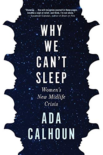 Read Now Why We Can't Sleep: Women's New Midlife Crisis