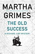 The Old Success by Martha Grimes