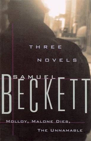 samuel beckett trilogy molloy malone dies unnameable
