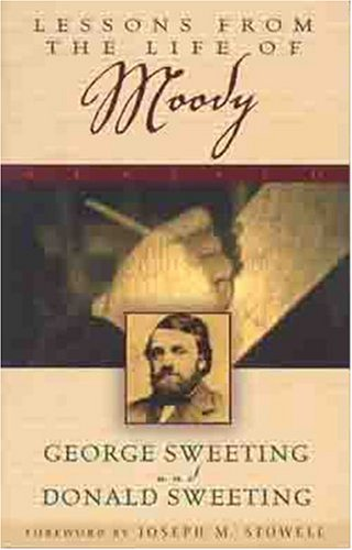 Lessons From the Life of Moody, Sweeting, George; Sweeting, Donald W.