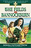 The Fields of Bannockburn: A Novel of Christian Scotland from Its Origins to Independence