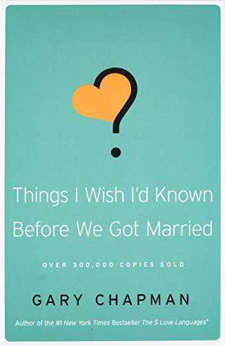 Things I Wish I'd Known Before We Got Married - Gary D. Chapman