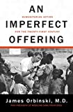 Cover Image of An Imperfect Offering: Humanitarian Action for the Twenty-First Century by James Orbinski published by Walker & Company