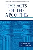 The Acts of the Apostles (The Pillar New Testament Commentary), David G. Peterson