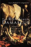 The Road from Damascus: The Impact of Paul's Conversion on His Life, Thought, and Ministry