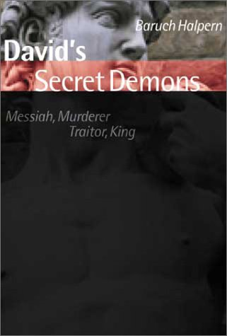 David's Secret Demons: Messiah, Murderer, Traitor, King (The Bible in Its World), Halpern, Baruch