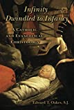 Infinity Dwindled to Infancy: A Catholic and Evangelical Christology book cover