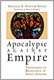 Apocalypse against Empire: Theologies of Resistance in Early Judaism book cover