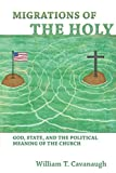 Migrations of the Holy: God, State, and the Political Meaning of the Church book cover