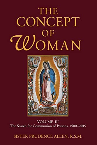 In the grand finale to her epic scholarly trilogy, Sister Prudence Allen contrasts the Catholic idea of gender reality (integral gender complementarity) with the various versions of the gender unity or gender polarity theories, writes C.S. Morrissey. (Photo credit: Eerdmans)