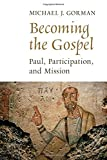 Becoming the Gospel: Paul, Participation, and Mission book cover