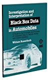 Investigation and interpretation of black box data in automobiles [electronic resource] : a guide to the concepts and formats of computer data in vehicle safety and control systems