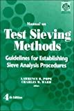 Manual on test sieving methods [electronic resource]